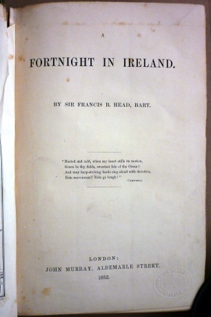 Title page of 'A Fortnight in Ireland' by Sir. Francis B. Head, 1852.